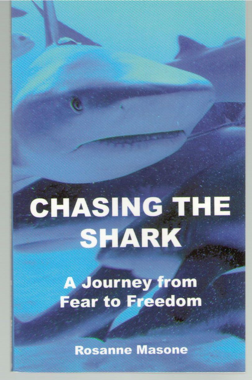 Chasing the Shark: A Journey from Fear to Freedom, Masone, Rosanne